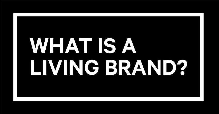 What-is-a-living-brand