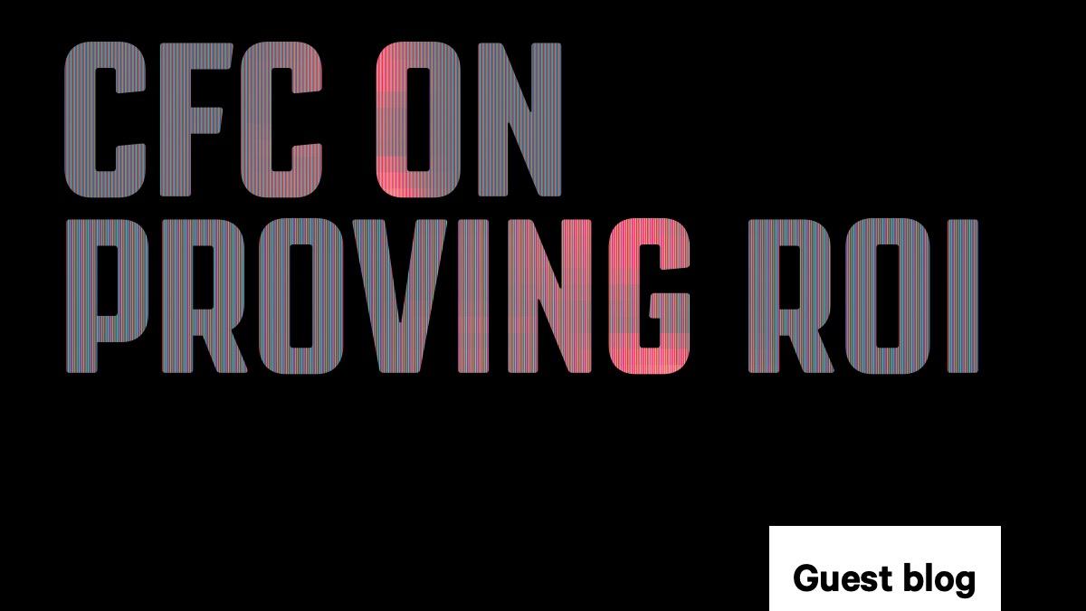 CFC on proving ROI